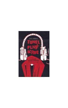 Jan Urban: Tunel plný krve aneb kauza Diag Human (trochu jinak) cena od 118 Kč