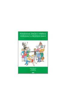 Eva Mrázová, Renata Šikulová, Iva Wedlichová: Pomáháme žákům s výběrem vzdělávací a profesní dráhy cena od 145 Kč