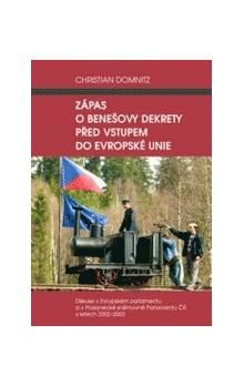 Christian Domnitz: Zápas o Benešovy dekrety před vstupem do Evropské unie cena od 135 Kč