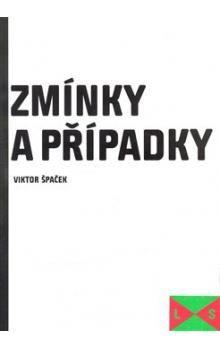 Viktor Špaček: Zmínky a případky cena od 103 Kč