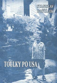Stanislav Hošťálek: Toulky po USA cena od 135 Kč