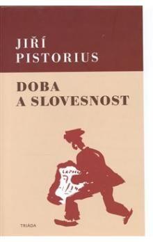 Jiří Pistorius: Doba a slovesnost cena od 137 Kč