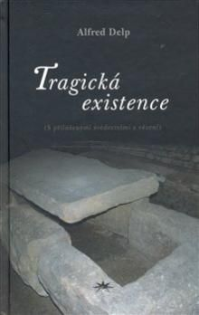 Alfred Delp: Tragická existence cena od 150 Kč