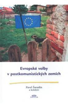 Pavel Šaradín: Evropské volby v postkomunistických zemích cena od 171 Kč