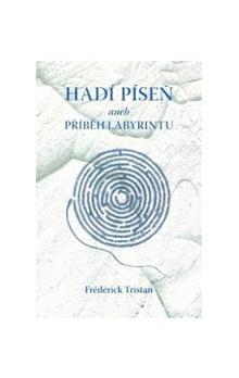 Frédérick Tristan: Hadí píseň aneb Příběh labyrintu cena od 28 Kč