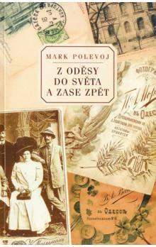 Mark Polevoj: Z Oděsy do světa cena od 137 Kč