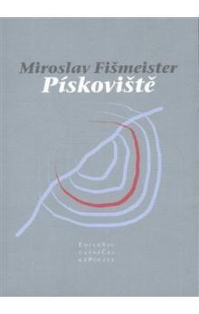 Miroslav Fišmeister: Pískoviště cena od 137 Kč