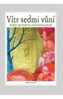 Kolektiv autorů: Vítr sedmi vůní cena od 95 Kč