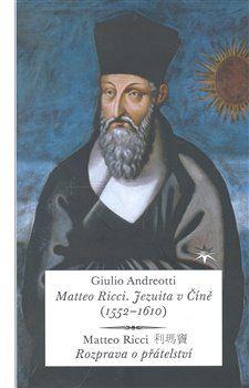 Giulio Andreotti: Matteo Ricci. Jezuita v Číně (1552–1610) cena od 0 Kč