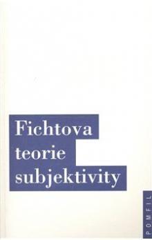 Fichtova teorie subjektivity cena od 141 Kč