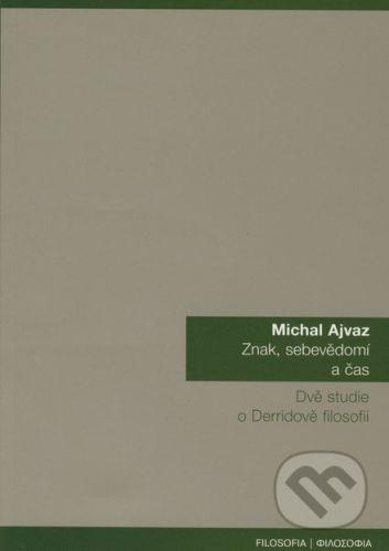Michal Ajvaz: Znak, sebevědomí a čas cena od 144 Kč