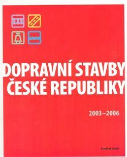 František Laudát: Dopravní stavby České republiky 2003-2006 cena od 144 Kč