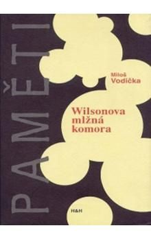 Miloš Vodička: Wilsonova mlžná komora cena od 123 Kč