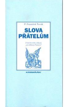 František Antonín Novák: Slova přátelům cena od 121 Kč