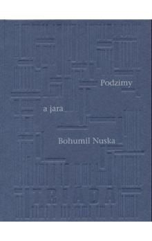 Bohumil Nuska: Podzimy a jara cena od 82 Kč
