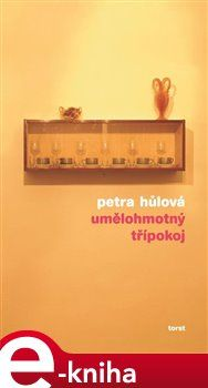 Petra Hůlová: Umělohmotný třípokoj cena od 128 Kč