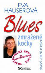 Eva Hauserová: Blues zmražené kočky cena od 148 Kč