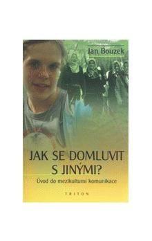 Jan Bouzek: Jak se domluvit s jinými cena od 99 Kč