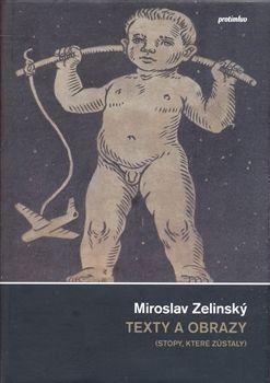 Miroslav Zelinský: Texty a obrazy (Stopy, které zůstaly) cena od 130 Kč