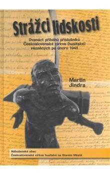 Martin Jindra: Strážci lidskosti cena od 133 Kč