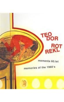 XXL obrazek Pavel Ondračka: Teodor Rotrekl - Mementa 60. let / memories of the 1960´s