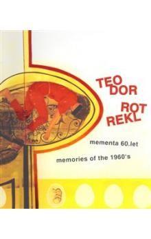 Pavel Ondračka: Teodor Rotrekl - Mementa 60. let / memories of the 1960´s cena od 114 Kč