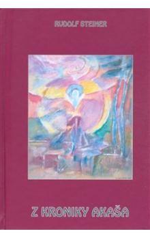 Rudolf Steiner: Z kroniky Akaša - Rudolf Steiner cena od 150 Kč