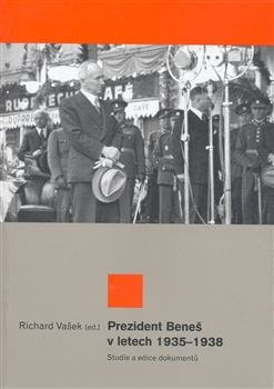 Richard Vašek: Prezident Beneš v letech 1935-1938 cena od 141 Kč