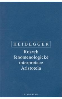 Martin Heidegger: Rozvrh fenomenologické interpretace Aristotela cena od 135 Kč