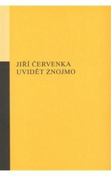 Jiří Červenka: Uvidět Znojmo cena od 142 Kč