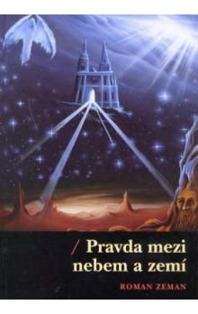 Bartoš Roman Pravda mezi nebem a zemí cena od 189 Kč