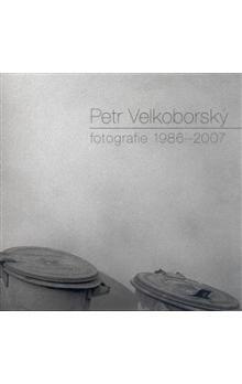 Petr Velkoborský: Fotografie 1986-2007 cena od 132 Kč