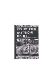 Petr Blažek: Živá pochodeň na Stadionu Desetiletí cena od 82 Kč
