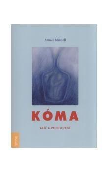 Arnold Mindell: Kóma. Klíč k probouzení cena od 63 Kč