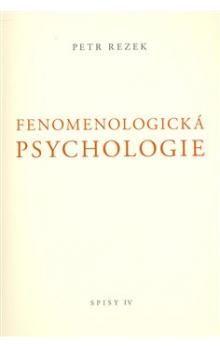 Petr Rezek: Fenomenologická psychologie cena od 167 Kč
