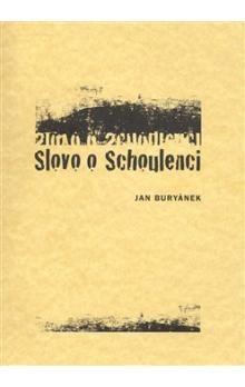 Jan Buryánek: Slovo o Schoulenci cena od 94 Kč