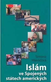 Simona Hlaváčová: Islám ve Spojených státech amerických cena od 112 Kč