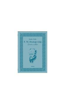 Radko Pytlík: F.M. Dostojevskij - život a dílo cena od 135 Kč