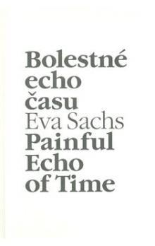 Eva Sachs: Bolestné echo času cena od 167 Kč