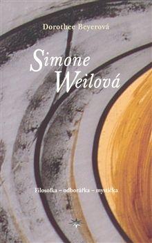 Dorothee Beyer: Simone Weilová cena od 148 Kč