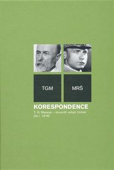 Tomáš Garrigue Masaryk: Korespondence cena od 157 Kč