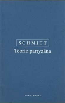Carl Schmitt: Teorie partyzána cena od 103 Kč
