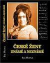 Eva Uhrová: České ženy známé i neznámé cena od 39 Kč