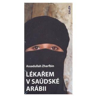 Assadullah Zharfbin: Lékařem v Saúdské Arábii cena od 107 Kč