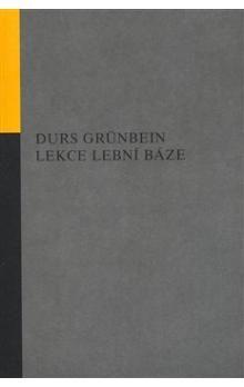 Durs Grünbein: Lekce lební báze cena od 150 Kč