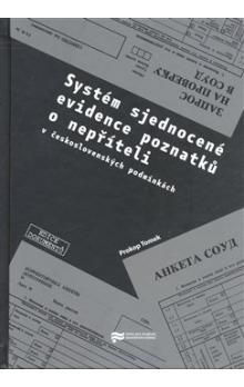 Prokop Tomek: Systém sjednocené evidence poznatků o nepříteli (v československých podmínkách) cena od 80 Kč
