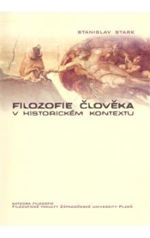 Stanislav Stark: Filozofie člověka v historickém kontextu cena od 146 Kč