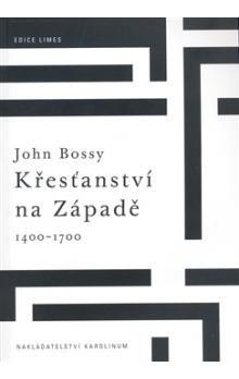 John Bossy: Křesťanství na Západě 1400-1700 cena od 156 Kč