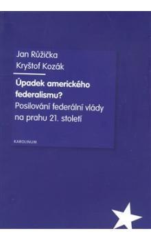 Karolinum Úpadek amerického federalismu? cena od 129 Kč