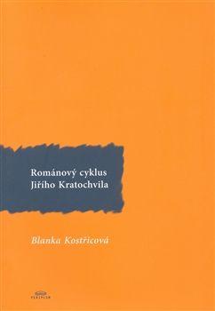Blanka Kostřicová: Románový cyklus Jiřího Kratochvila cena od 97 Kč